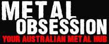 Metal Obsession - Your Australian Metal Hub