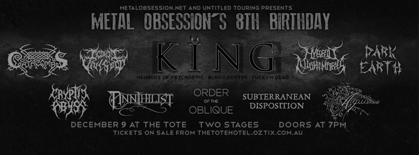 Metal Obsession's 8th Birthday Featuring King, Annihilist, Hybrid Nightmares, Subterranean Disposition, Catacombs, Dark Earth, Iconic Vivisect, Order of the Oblique, Cryptic Abyss, Aquilus